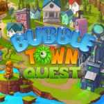 Bubble Town Quest